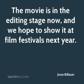 Jesse Billauer  - The movie is in the editing stage now, and we hope to show it at film festivals next year.