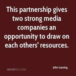 John Lansing  - This partnership gives two strong media companies an opportunity to draw on each others' resources.