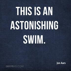 Jon Aars  - This is an astonishing swim.