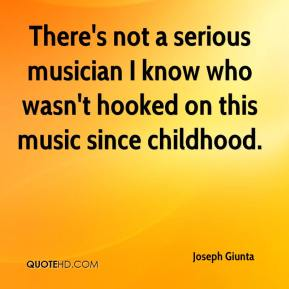 Joseph Giunta  - There's not a serious musician I know who wasn't hooked on this music since childhood.