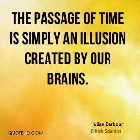 Julian Barbour - The passage of time is simply an illusion created by our brains.