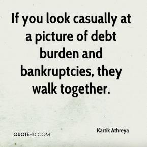 Kartik Athreya  - If you look casually at a picture of debt burden and bankruptcies, they walk together.