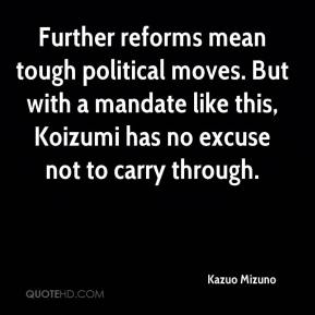 Kazuo Mizuno  - Further reforms mean tough political moves. But with a mandate like this, Koizumi has no excuse not to carry through.