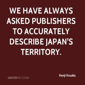 Kenji Kosaka  - We have always asked publishers to accurately describe Japan's territory.