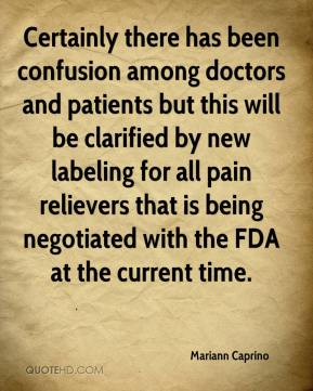 Mariann Caprino  - Certainly there has been confusion among doctors and patients but this will be clarified by new labeling for all pain relievers that is being negotiated with the FDA at the current time.