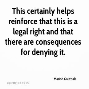 Marion Gwizdala  - This certainly helps reinforce that this is a legal right and that there are consequences for denying it.