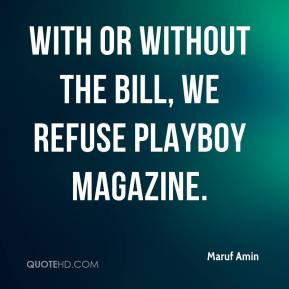 Maruf Amin  - With or without the bill, we refuse Playboy magazine.