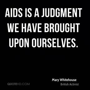 AIDS is a judgment we have brought upon ourselves.