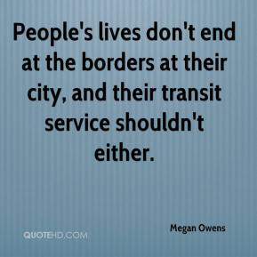 Megan Owens  - People's lives don't end at the borders at their city, and their transit service shouldn't either.