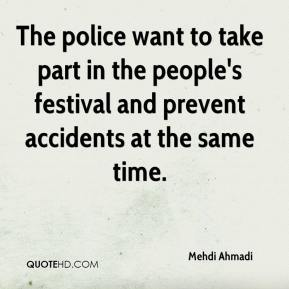 Mehdi Ahmadi  - The police want to take part in the people's festival and prevent accidents at the same time.