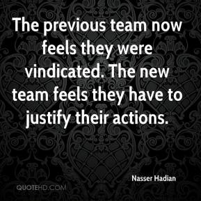 Nasser Hadian  - The previous team now feels they were vindicated. The new team feels they have to justify their actions.