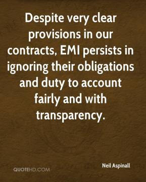 Neil Aspinall  - Despite very clear provisions in our contracts, EMI persists in ignoring their obligations and duty to account fairly and with transparency.