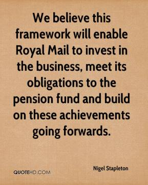 Nigel Stapleton  - We believe this framework will enable Royal Mail to invest in the business, meet its obligations to the pension fund and build on these achievements going forwards.