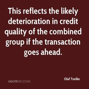 Olaf Toelke  - This reflects the likely deterioration in credit quality of the combined group if the transaction goes ahead.