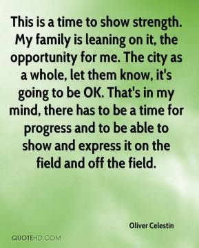 This is a time to show strength. My family is leaning on it, the opportunity for me. The city as a whole, let them know, it's going to be OK. That's in my mind, there has to be a time for progress and to be able to show and express it on the field and off the field.