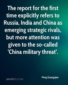 Peng Guangqian  - The report for the first time explicitly refers to Russia, India and China as emerging strategic rivals, but more attention was given to the so-called 'China military threat'.