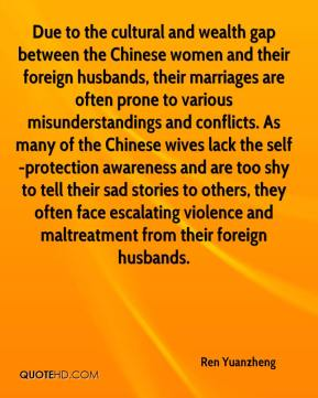 Ren Yuanzheng  - Due to the cultural and wealth gap between the Chinese women and their foreign husbands, their marriages are often prone to various misunderstandings and conflicts. As many of the Chinese wives lack the self-protection awareness and are too shy to tell their sad stories to others, they often face escalating violence and maltreatment from their foreign husbands.