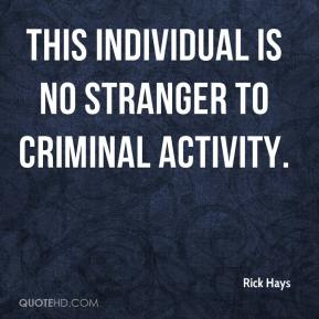 Rick Hays  - This individual is no stranger to criminal activity.