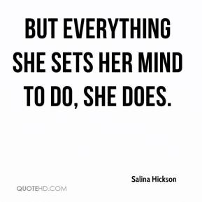 But everything she sets her mind to do, she does.