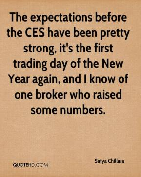 Satya Chillara  - The expectations before the CES have been pretty strong, it's the first trading day of the New Year again, and I know of one broker who raised some numbers.