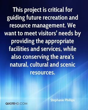 Stephanie Phillips  - This project is critical for guiding future recreation and resource management. We want to meet visitors' needs by providing the appropriate facilities and services, while also conserving the area's natural, cultural and scenic resources.