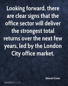 Stewart Cowe  - Looking forward, there are clear signs that the office sector will deliver the strongest total returns over the next few years, led by the London City office market.