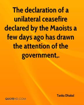 Tanka Dhakal  - The declaration of a unilateral ceasefire declared by the Maoists a few days ago has drawn the attention of the government.