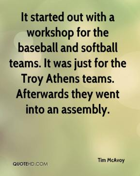 Tim McAvoy  - It started out with a workshop for the baseball and softball teams. It was just for the Troy Athens teams. Afterwards they went into an assembly.