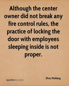 Zhou Meiliang  - Although the center owner did not break any fire control rules, the practice of locking the door with employees sleeping inside is not proper.