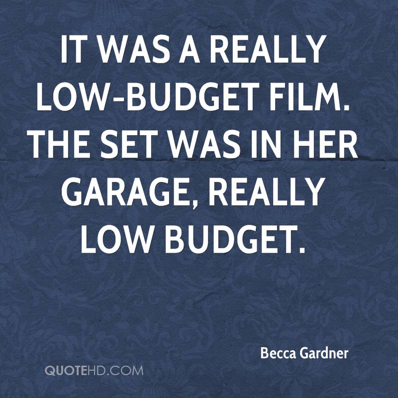 It was a really low-budget film. The set was in her garage, really low budget.