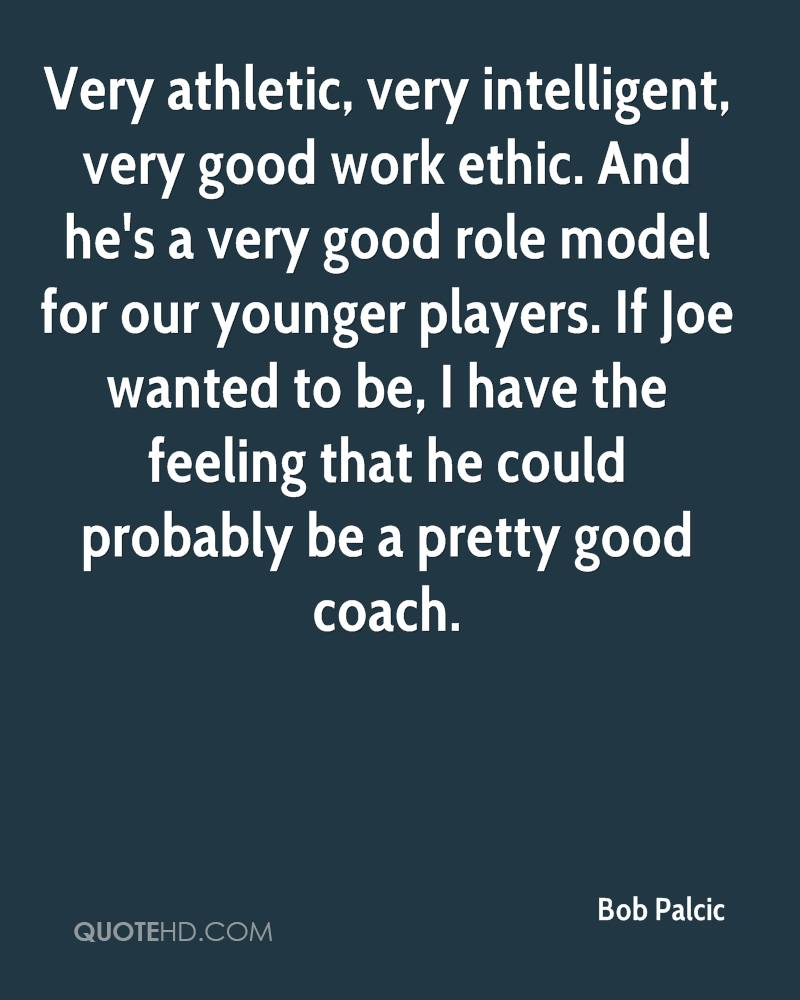 bob palcic quotes quotehd very athletic very intelligent very good work ethic and he s a very good