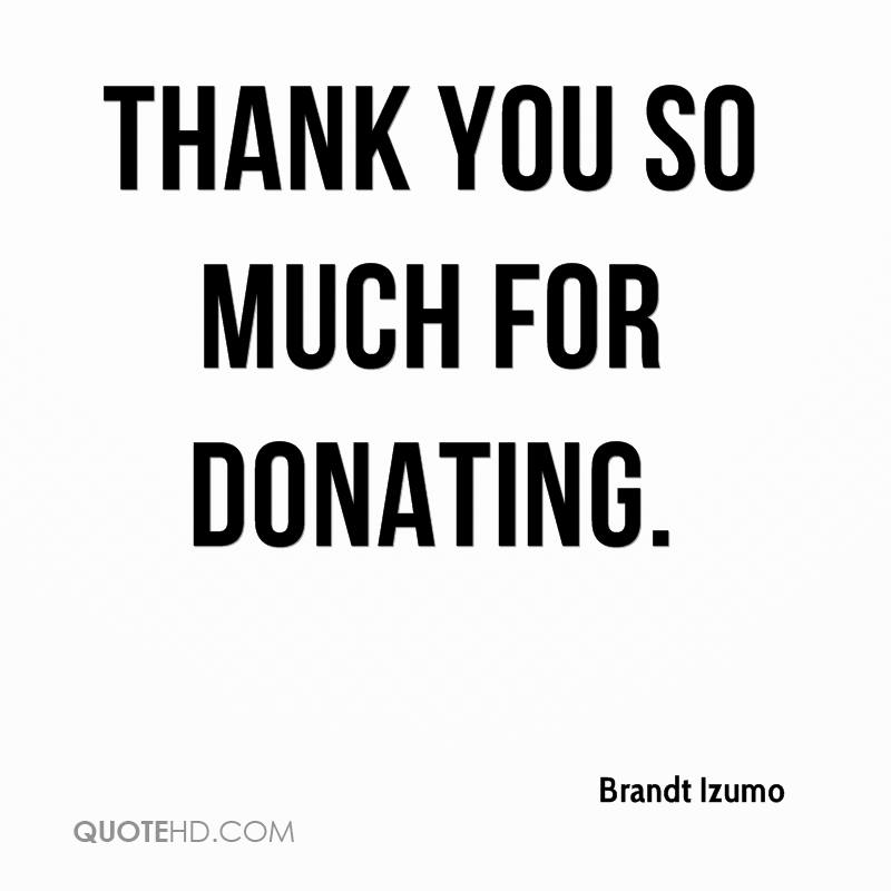 Quotes About Donating Fair Brandt Izumo Quotes  Quotehd