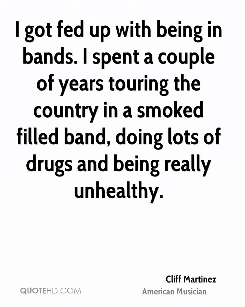 I got fed up with being in bands. I spent a couple of years touring the country in a smoked filled band, doing lots of drugs and being really unhealthy.