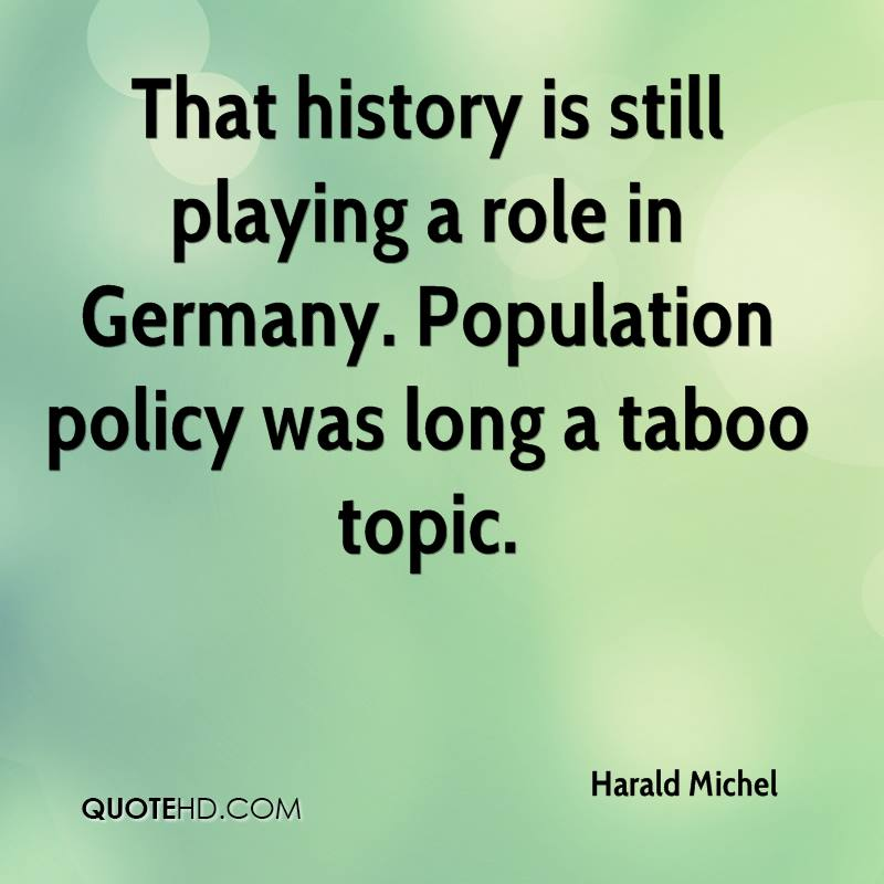 That history is still playing a role in Germany. Population policy was long a taboo topic.