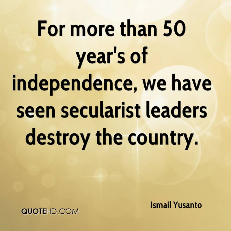 For more than 50 year's of independence, we have seen secularist leaders destroy the country.