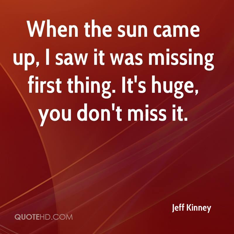 When the sun came up, I saw it was missing first thing. It's huge, you don't miss it.
