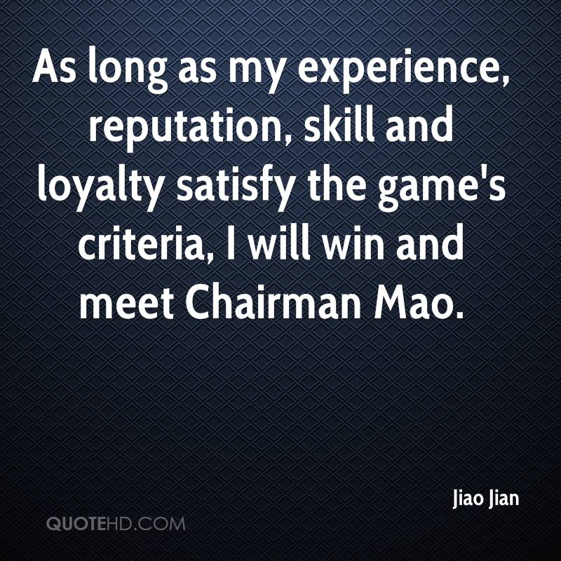 As long as my experience, reputation, skill and loyalty satisfy the game's criteria, I will win and meet Chairman Mao.