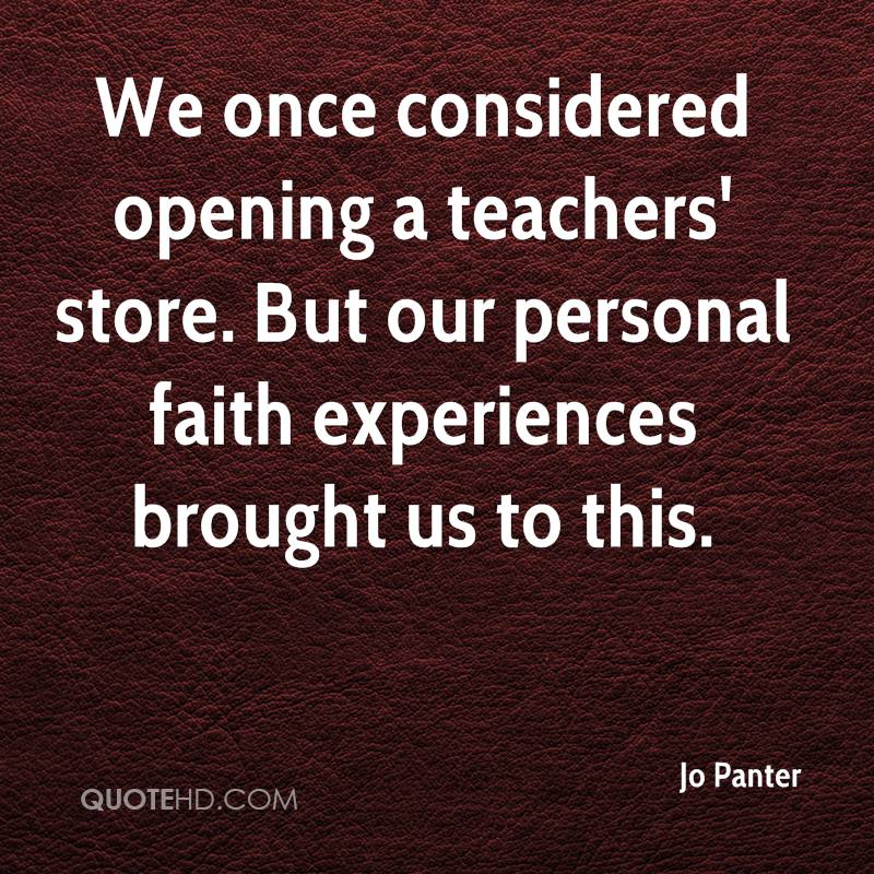 We once considered opening a teachers' store. But our personal faith experiences brought us to this.