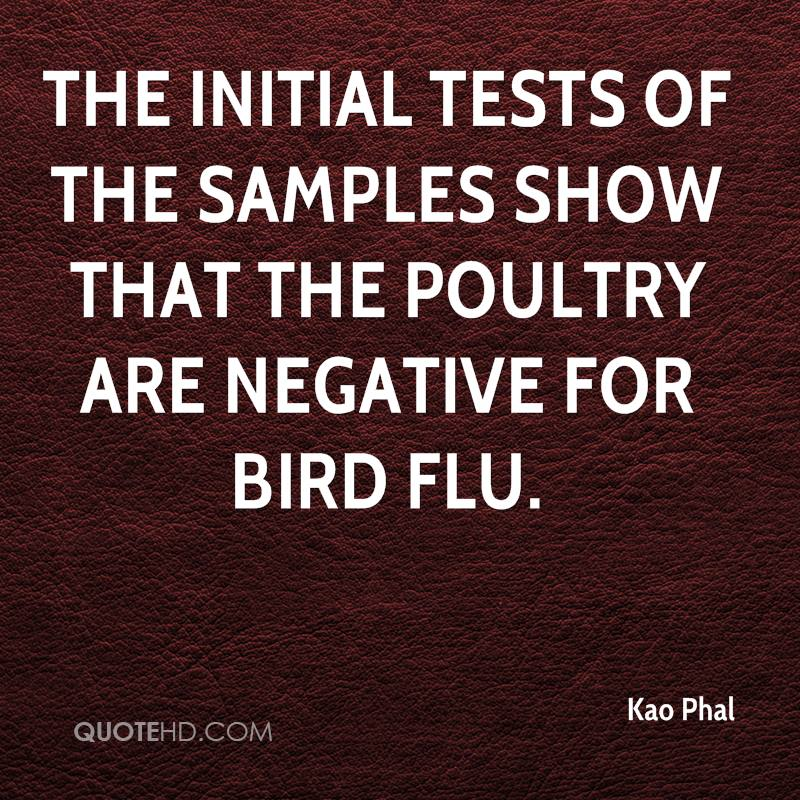 The initial tests of the samples show that the poultry are negative for bird flu.