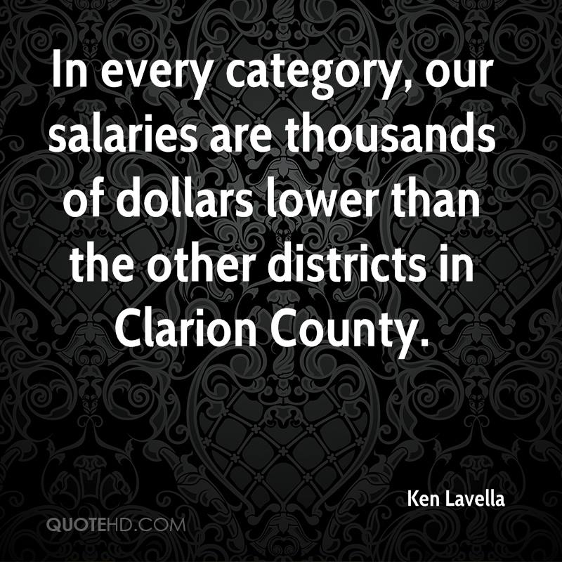 In every category, our salaries are thousands of dollars lower than the other districts in Clarion County.