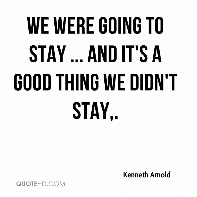 We were going to stay ... and it's a good thing we didn't stay.