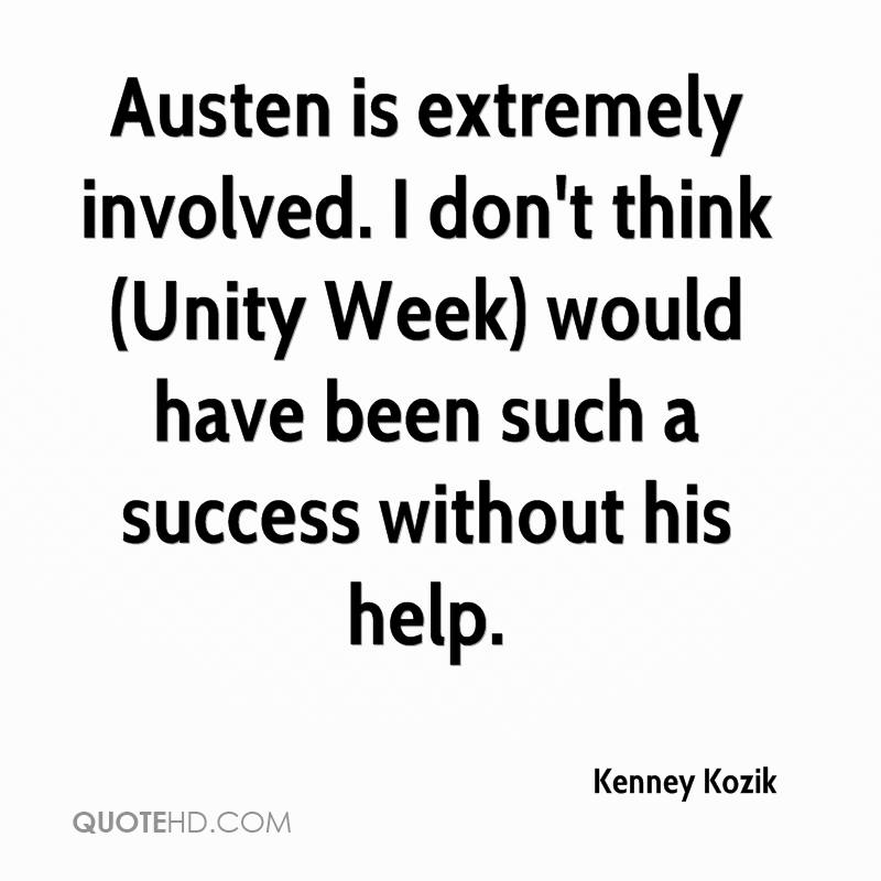 Austen is extremely involved. I don't think (Unity Week) would have been such a success without his help.