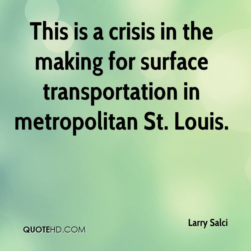 This is a crisis in the making for surface transportation in metropolitan St. Louis.
