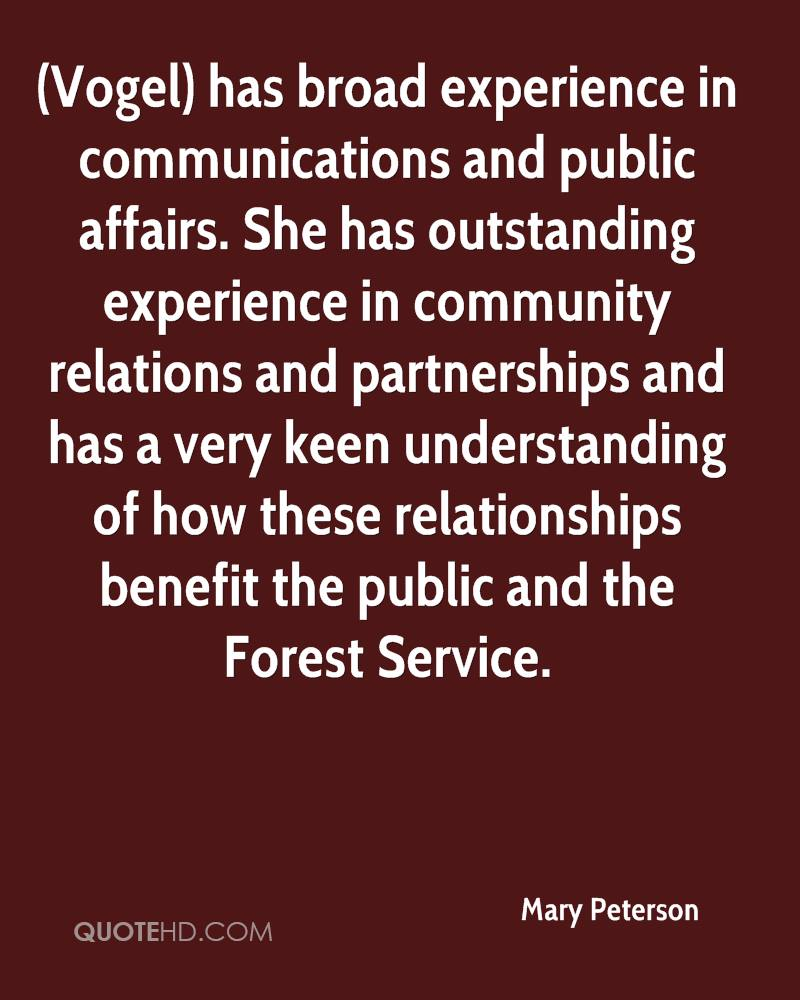 (Vogel) has broad experience in communications and public affairs. She has outstanding experience in community relations and partnerships and has a very keen understanding of how these relationships benefit the public and the Forest Service.