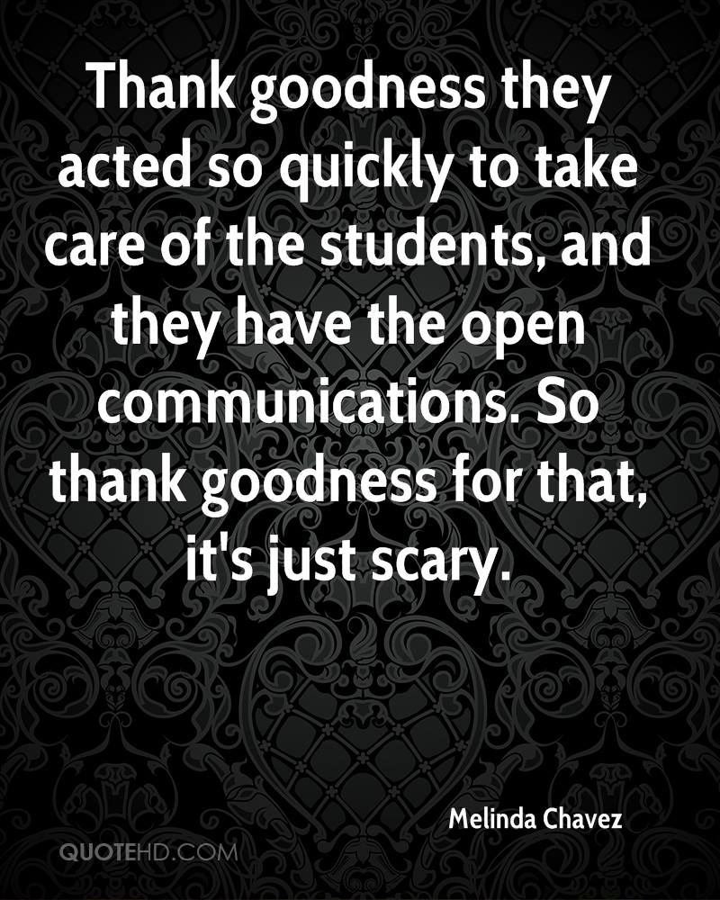 Thank goodness they acted so quickly to take care of the students, and they have the open communications. So thank goodness for that, it's just scary.