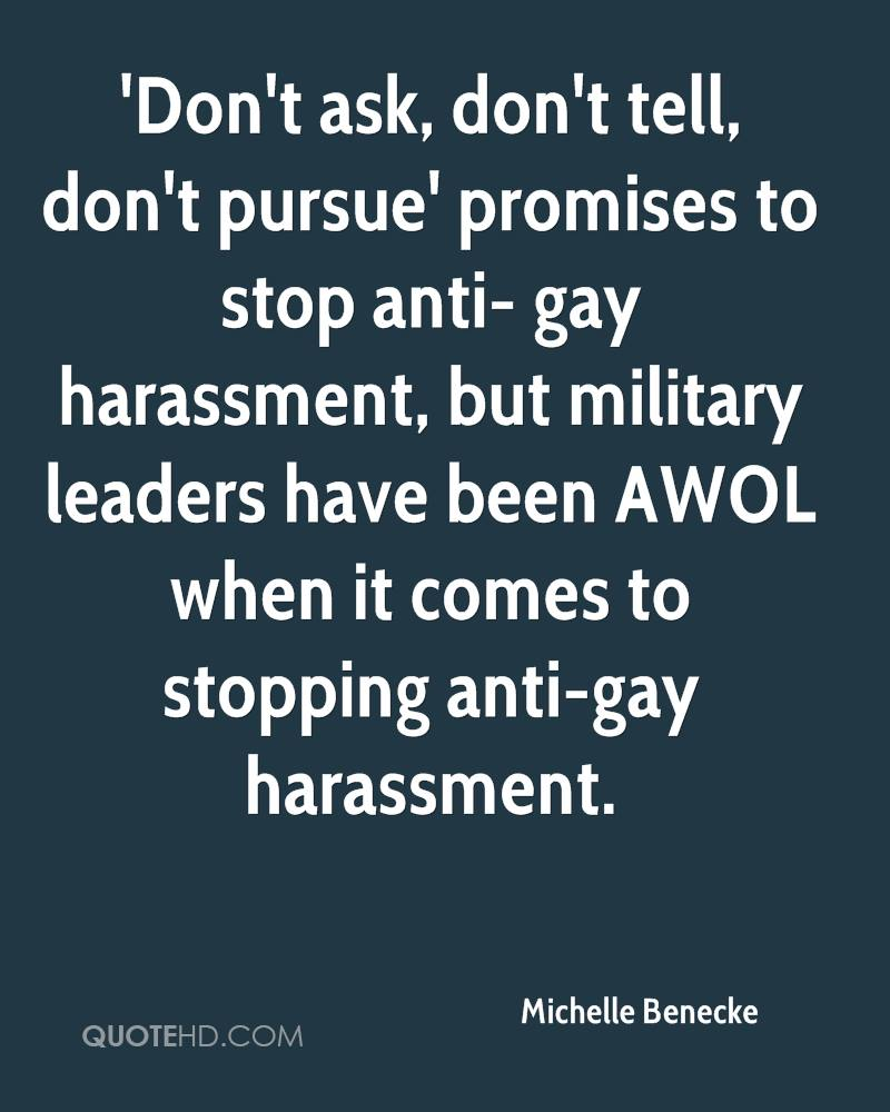 'Don't ask, don't tell, don't pursue' promises to stop anti- gay harassment, but military leaders have been AWOL when it comes to stopping anti-gay harassment.