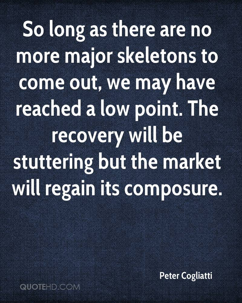 So long as there are no more major skeletons to come out, we may have reached a low point. The recovery will be stuttering but the market will regain its composure.