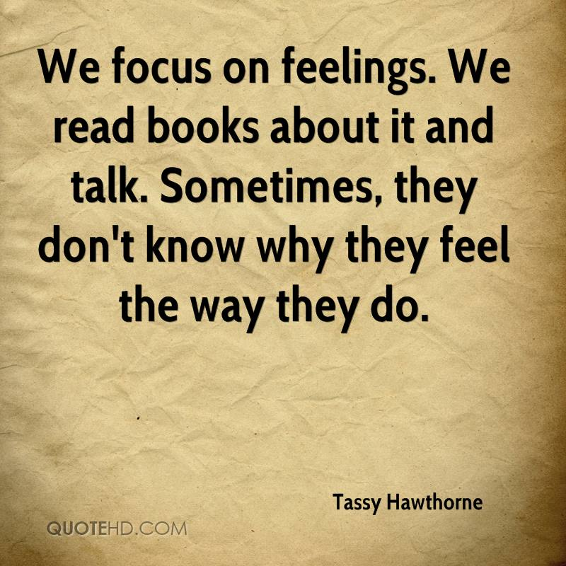 We focus on feelings. We read books about it and talk. Sometimes, they don't know why they feel the way they do.