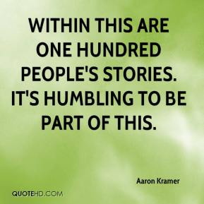 Aaron Kramer - Within this are one hundred people's stories. It's humbling to be part of this.
