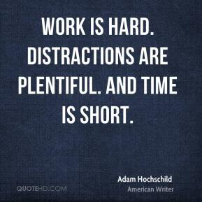 Work is hard. Distractions are plentiful. And time is short.